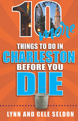 10 more Things to Do in Charleston Befor