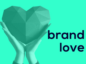 Stand By Your Brand – Importance of Building 'Brand Love'