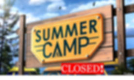 Summer Camp Closed 2.jpg