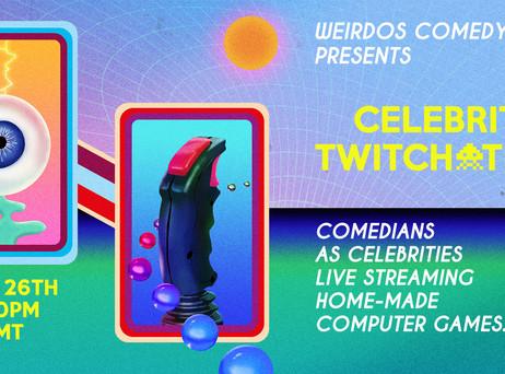 Weirdos Online: A Celebrity Twitch-a-thon