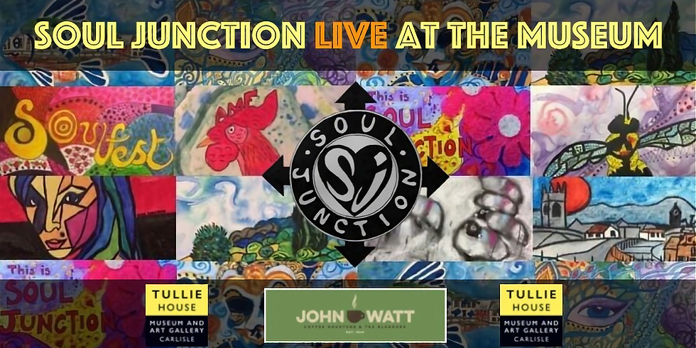 Soul Junction LIVE at Tullie House