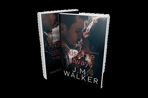 Kiss Me Always (A Novella)