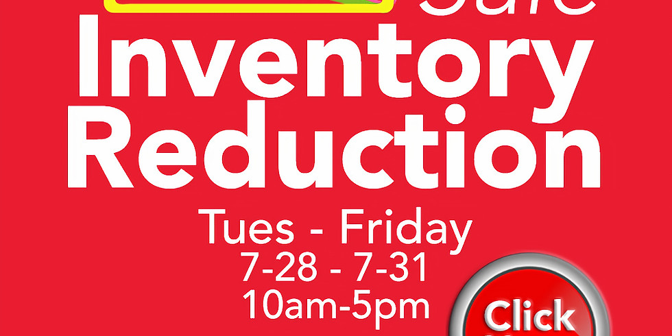 Inventory Reduction Sale 11:00 AM