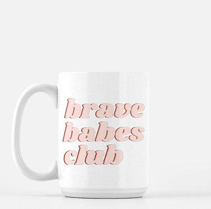 Brave Babes Club Mug