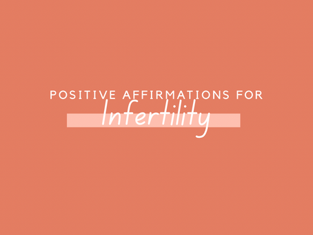 Positive Affirmations For Infertility
