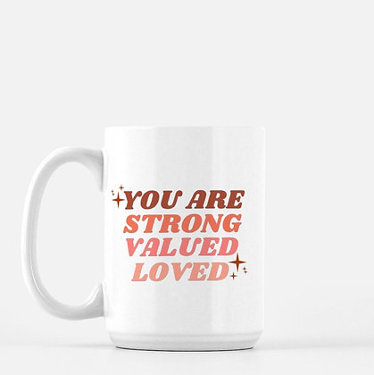 Strong Valued Loved Mug