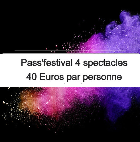Pass'festival 4 spectacles