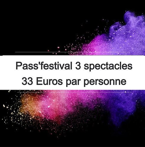 Pass'festival 3 spectacles