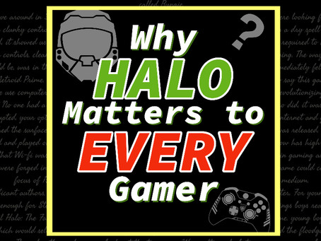 Why HALO Matters to Every Gamer