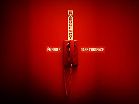 EMERGENCY - ÉMERGER DANS L'URGENCE