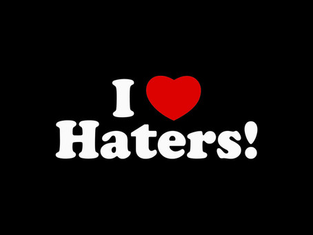 I LOVE HATERS*