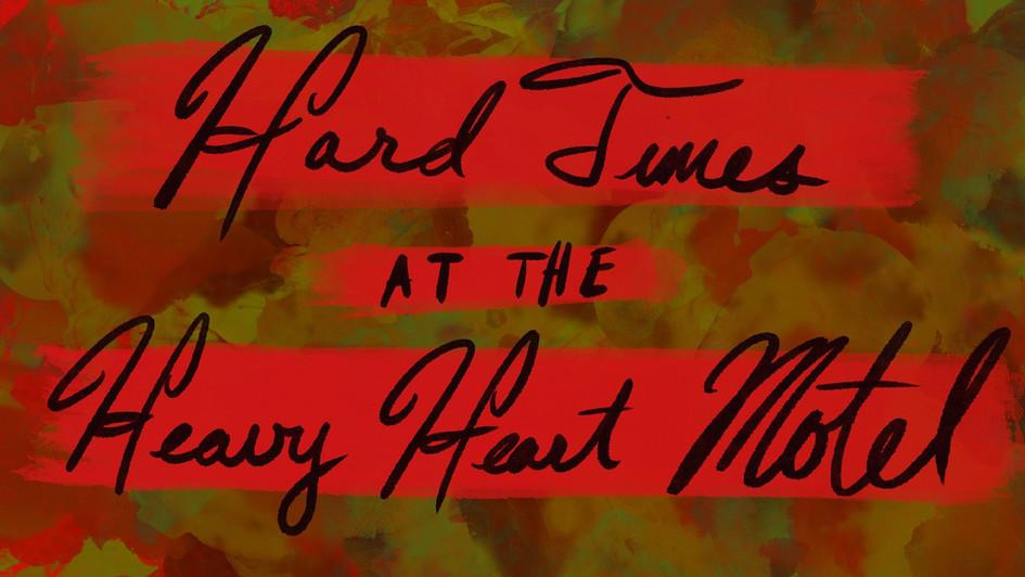 Hard Times At The Heavy Heart Motel