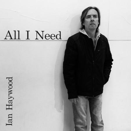 All I Need - Ian Haywood