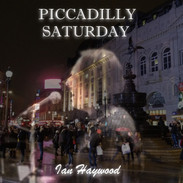Piccadilly Saturday - Ian Haywood