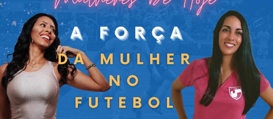 A Força Da Mulher no Futebol