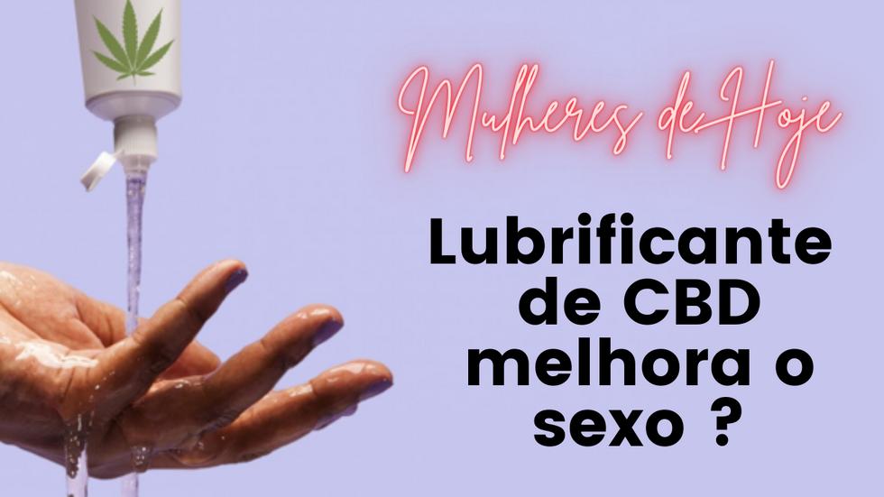 O lubrificante de CBD pode realmente melhorar o sexo
