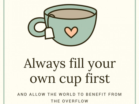#SelfcareSunday – fill your own cup first