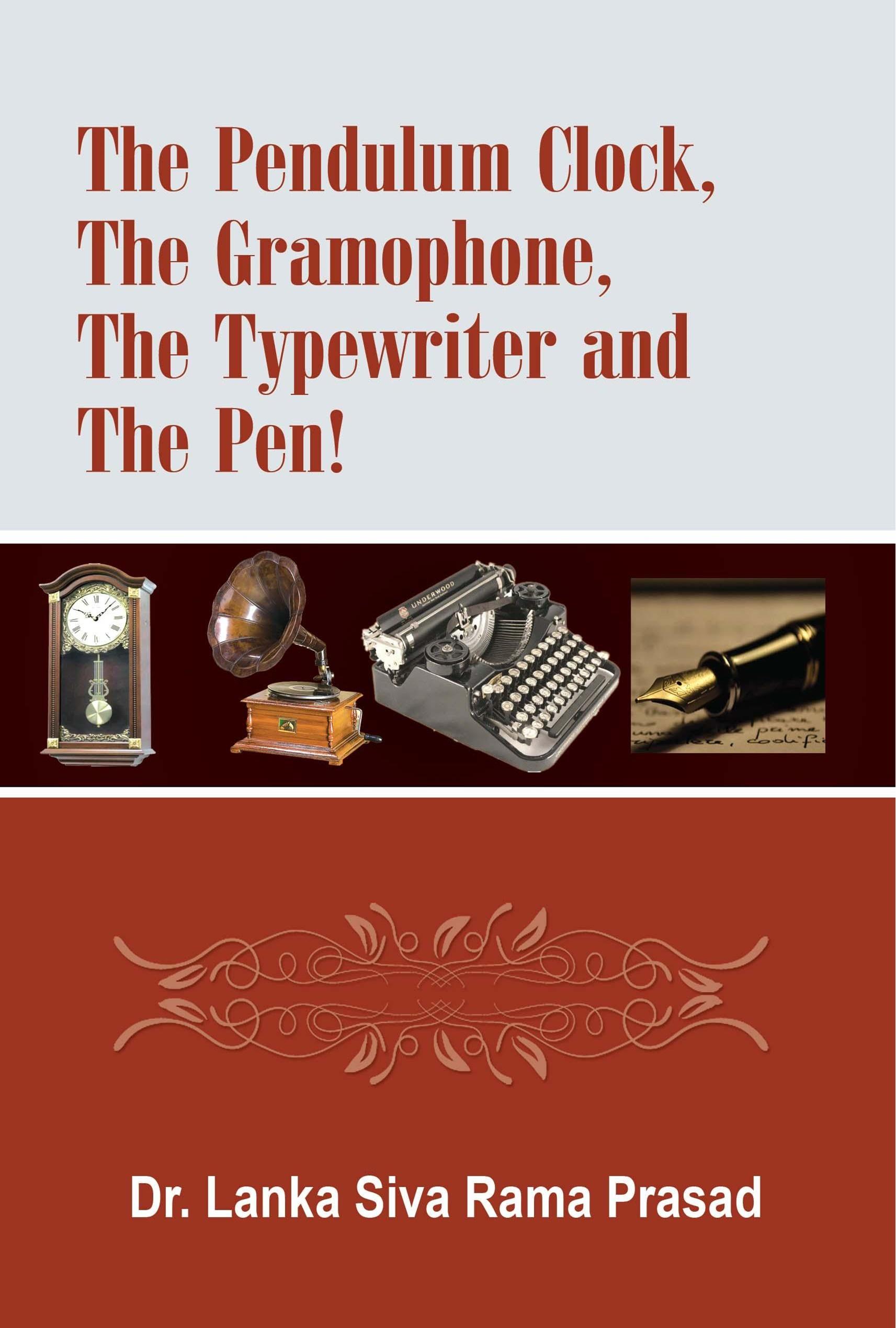 The Pendulum Clock, The Gramophone, The