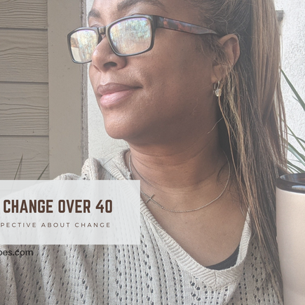 Adjusting to Change Over 40
