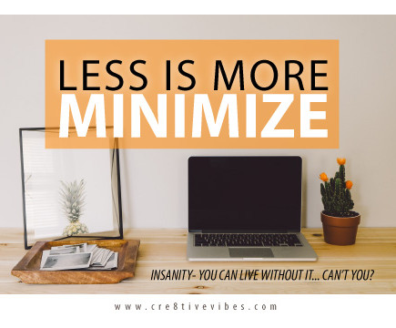 Minimize it .... PLEASE!