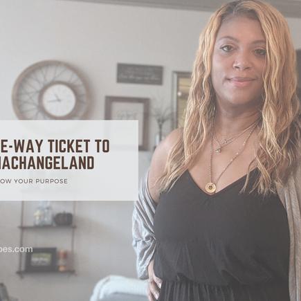Follow Your Purpose & Toss Your One-way Ticket to Nevergonnachangeland.