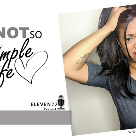 ELEVEN22 - S2 E11 The Not so SIMPLE LIFE