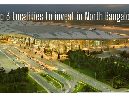 North Bangalore - Top 3 Localities to invest in 2021