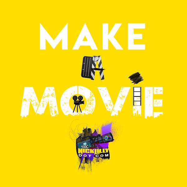 Make A Movie Nick Lilly Dot Com