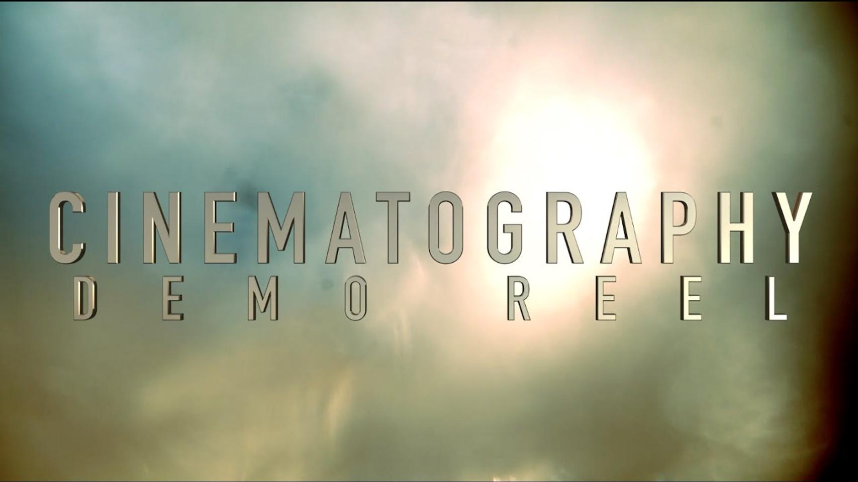 Cinematography Demo Reel 2016