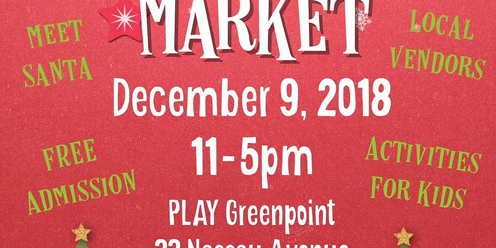 Play Greenpoint * Holiday Market *