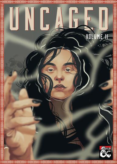 Uncaged Volumes II-IV   2019/2020