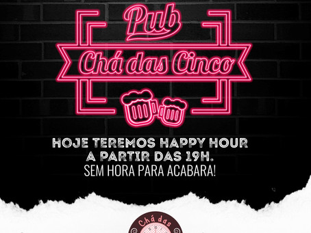 Happy Hour no PUB Chá das Cinco