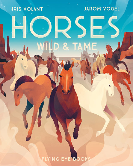 Horses: Wild and Tame Jarom Vogel