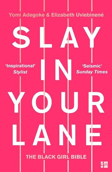 Slay In your lane - Yomi Adegoke and Elizabeth  Uviebinene