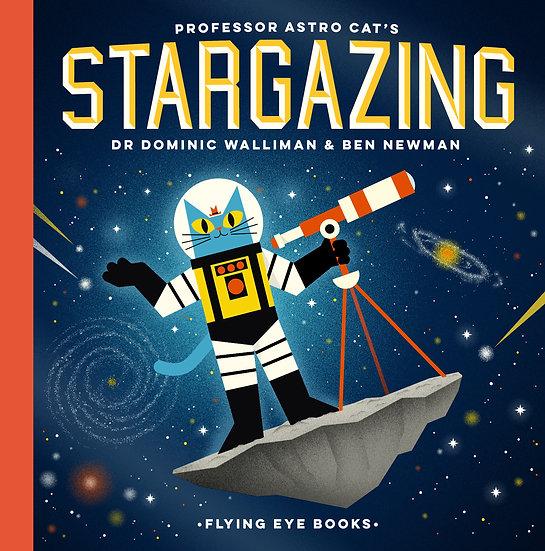 Professor Astro Cat's Stargazing Dr. Dominic Walliman, Ben Newman