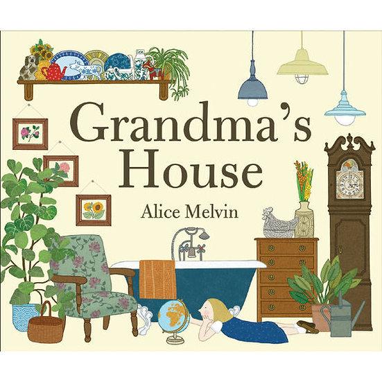Grandma's House Book by Alice Melvin