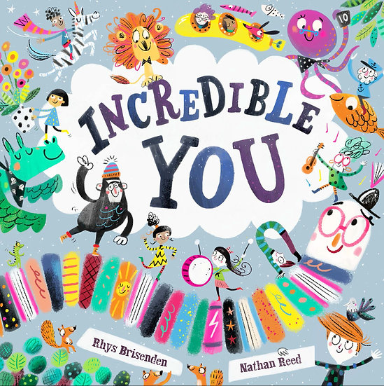 Incredible You! Book by Nathan Reed and Rhys Brisenden