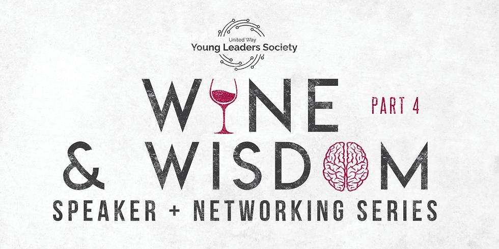 Wine & Wisdom Pt. 4