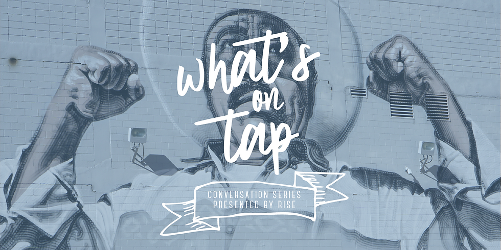 What's On Tap? - How Art Empowers El Paso