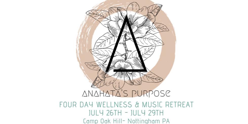 Anahata's Purpose Summer Retreat