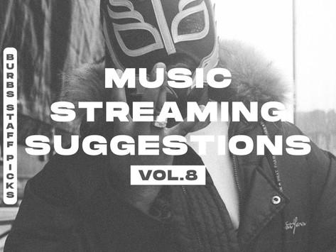 BURBS STAFF PICKS: Music Streaming Suggestions [Vol. 8]