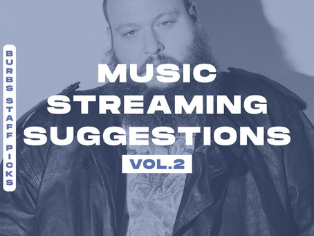 BURBS STAFF PICKS: Music Streaming Suggestions [Vol. 2]