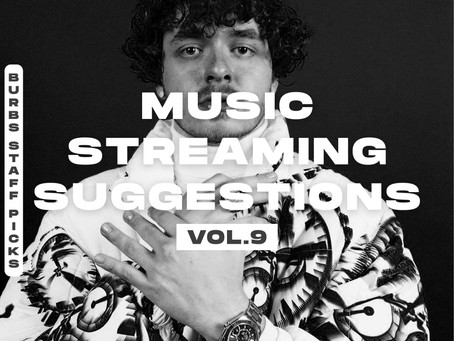BURBS STAFF PICKS: Music Streaming Suggestions [Vol. 9]