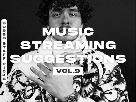 BURBS STAFF PICKS: Music Streaming Suggestions [Vol. 9]