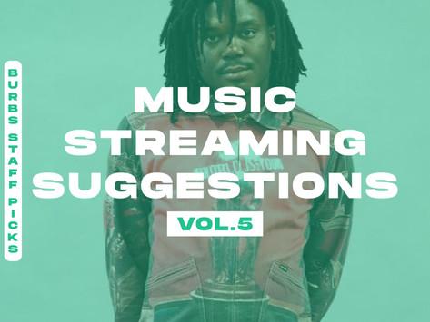 BURBS STAFF PICKS: Music Streaming Suggestions [Vol. 5]