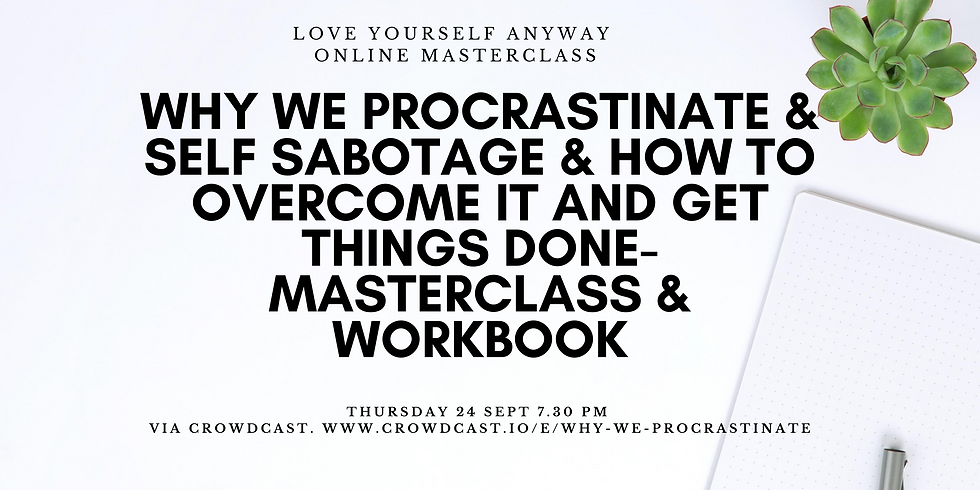 Why we procrastinate & self sabotage and how to overcome it and get things done (2)