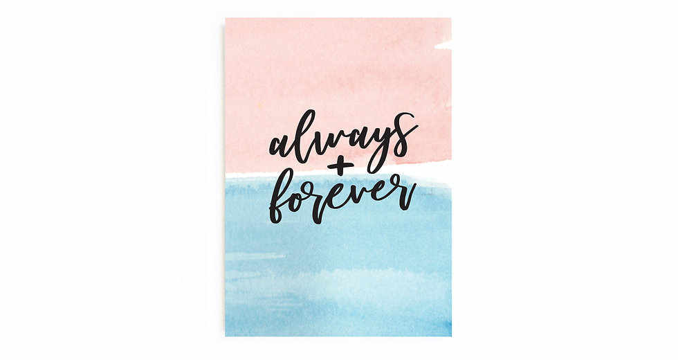 ALWAYS + FOREVER CARD