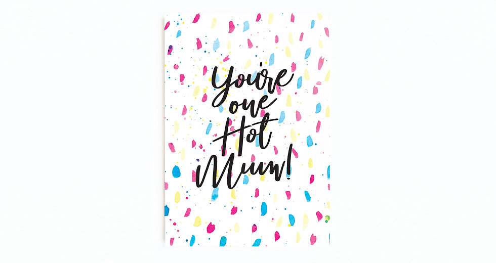 ONE HOT MUM CARD