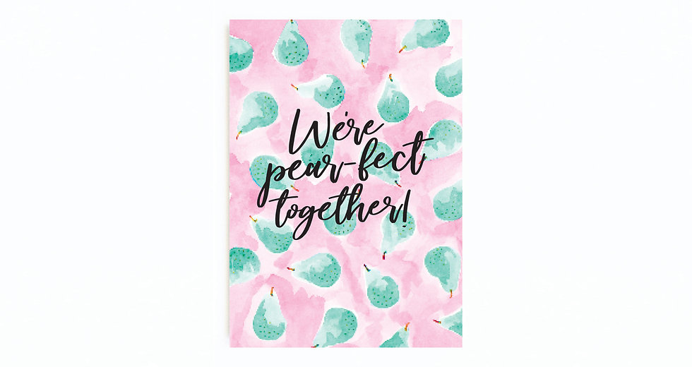 WE'RE PEAR-FECT CARD