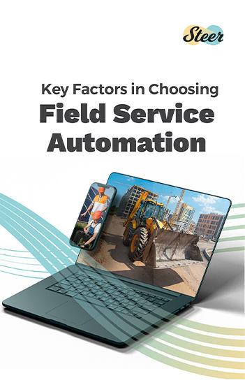 Key Factors in Choosing Field Service Automation